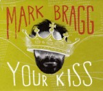 Mark Bragg - Your Kiss