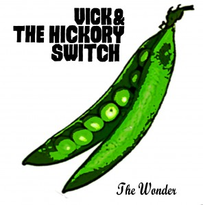 Vic and the Hickory Switch - The Wonder