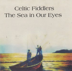 Celtic Fiddlers - The Sea in Our Eyes