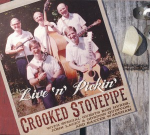 Crooked Stovepipe - Live n Pickin'