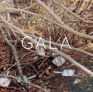 Gala - Young Hymns