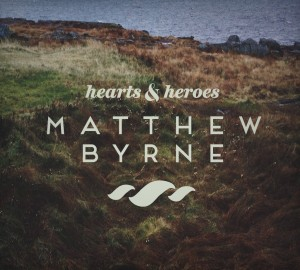 Matthew Byrne - Hearts and Heroes