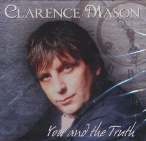 Clarence Mason - You and the Truth