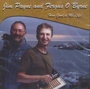 Fergus O Byrne and Jim Payne - How Good is me Life