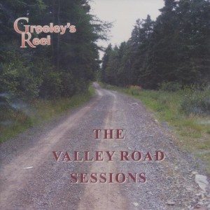 Greeley's Reel - The Valley Road Sessions
