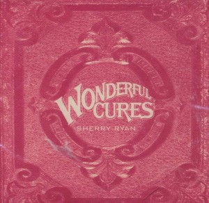 Sherry Ryan - Wonderful Cures