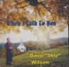 Dave Skip Wilson - When I Talk to You