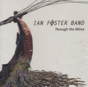 Ian Foster - Through the Wire